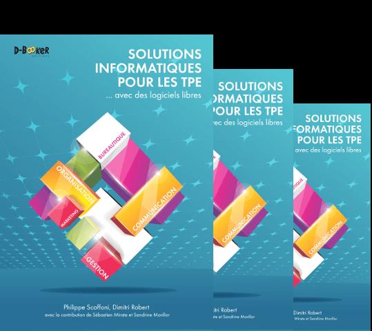 Le guide des solutions informatiques pour les TPE… avec des logiciels libres est dans les bacs